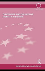 Citizenship and Collective Identity in Europe - Ireneusz Pawel Karolewski