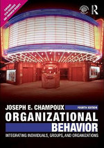 Organizational Behavior : Integrating Individuals, Groups, and Organizations - Joseph E Champoux
