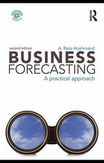 Business Forecasting, Second Edition : A Practical Approach - Reza Hoshmand A.
