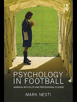 Psychology in Football : Working With Elite and Professional Players - Mark Nesti