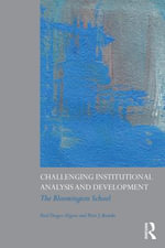 Challenging Institutional Analysis and Development : The Bloomington School - Paul Dragos Aligica