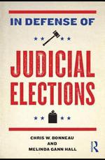 In Defense of Judicial Elections - Chris W. Bonneau