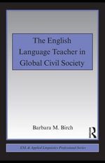 The English Language Teacher in Global Civil Society - Barbara M. Birch