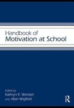 Handbook of Motivation at School - Kathryn Wentzel