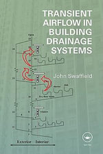 Transient Airflow in Building Drainage Systems - J. A. Swaffield
