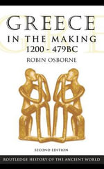Greece in the Making 1200-479 BC - Robin Osborne