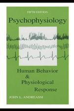 Psychophysiology : Human Behavior and Physiological Response - John L. Reassi