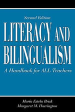 Literacy and Bilingualism : A Handbook for ALL Teachers - Mar¡a Estela Brisk