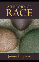 A Theory of Race - Joshua Glasgow