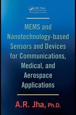 Mems and Nanotechnology-Based Sensors and Devices for Communications, Medical and Aerospace Applications - A. R., Ph.D. Jha