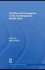 Conflict and Insurgency in the Contemporary Middle East - Barry Rubin