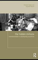 The Hidden Millions : Homelessness in Developing Countries - A. Graham Tipple