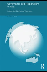 Governance and Regionalism in Asia - Nicholas Thomas