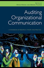Auditing Organizational Communication : A Handbook of Research, Theory and Practice - Owen Hargie