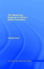 The Global and Regional in China's Nation-Formation - Prasenjit Duara