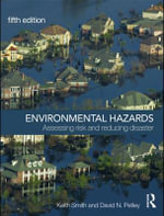 Environmental Hazards : Assessing Risk and Reducing Disaster - Keith Smith