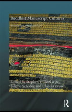 Buddhist Manuscript Cultures : Knowledge, Ritual, and Art - Stephen C. Berkwitz
