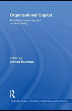 Organisational Capital : Modelling, Measuring and Contextualising - Ahmed Bounfour