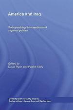 America and Iraq : Policy-Making, Intervention and Regional Politics - David Ryan