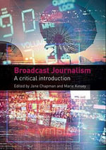Broadcast Journalism : A Critical Introduction - Jane Chapman