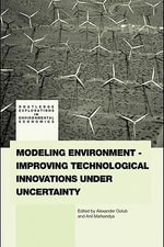 Modeling Environment-Improving Technological Innovations Under Uncertainty - Alexander Golub