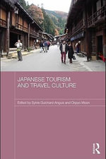 Japanese Tourism and Travel Culture - Sylvie Guichard-Anguis