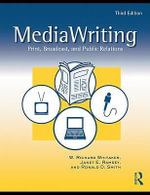 MediaWriting : Print, Broadcast, and Public Relations - Rik Whitaker