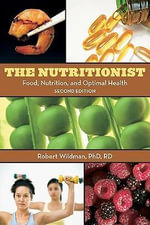 The Nutritionist : Food, Nutrition, and Optimal Health, 2nd Edition - Robert E.C. Wildman