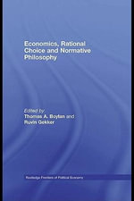 Economics, Rational Choice and Normative Philosophy - Thomas Boylan