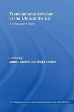 Transnational Activism in the Un and the Eu : A Comparative Study - Jutta Joachim