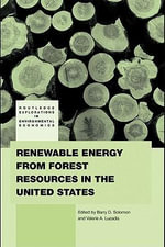 Renewable Energy from Forest Resources in the United States - Barry Solomon