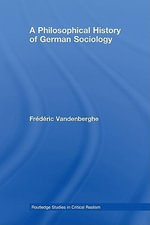 A Philosophical History of German Sociology - Frederic Vandenberghe