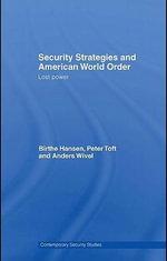 Security Strategies and American World Order : Lost Power - Birthe Hansen