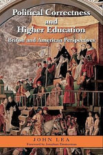 Political Correctness and Higher Education : British and American Perspectives - John Lea