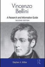 Vincenzo Bellini : A Guide to Research - Stephen Willier