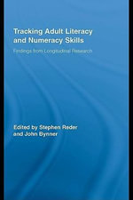 Tracking Adult Literacy and Numeracy Skills : Findings from Longitudinal Research - Stephen Reder