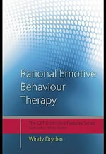 Rational Emotive Behaviour Therapy : Distinctive Features - Windy Dryden