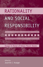Rationality and Social Responsibility : Essays in Honor of Robyn Mason Dawes