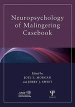 Neuropsychology of Malingering Casebook - Joel E. Morgan