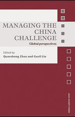 Managing the China Challenge : Global Perspectives - Quansheng Zhao