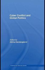Cyber-Conflict and Global Politics - Athina Karatzogianni