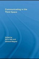 Communicating in the Third Space - Karin Ikas