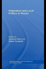 Local Politics and Democratization in Russia - Cameron Ross
