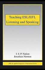 Teaching ESL/Efl Listening and Speaking - I. S. P. Nation