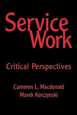 Service Work : Critical Perspectives - Cameron MacDonald