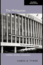 The Philippines : Mobilities, Identities, Globalization - James A. Tyner