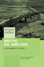 Arctic Oil and Gas : Sustainability at Risk? - Aslaug Mikkelsen