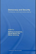 Democracy and Security : Preferences, Norms and Policy-Making - Matthew Evangelista