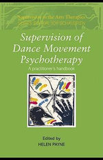 Supervision of Dance Movement Psychotherapy : A Practitioner's Handbook - Helen Payne