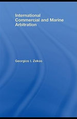 International Commercial and Marine Arbitration - Georgios I. Zekos